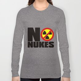 NO_NUKES Long Sleeve T-shirt