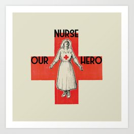Nurse our hero Art Print