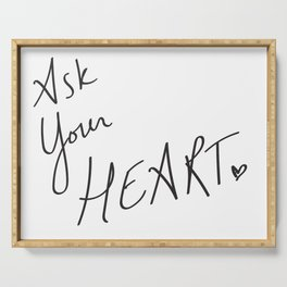 Ask Your Heart. (it knows.) Quote Serving Tray