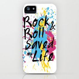 Rock & Roll Saved My Life iPhone Case