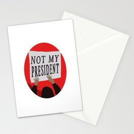Not My President Stationery Cards