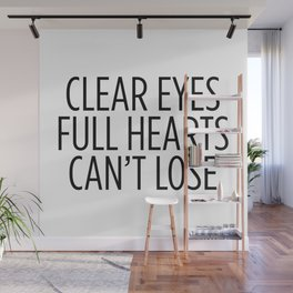 Clear Eyes Full Hearts Can't Lose Wall Mural
