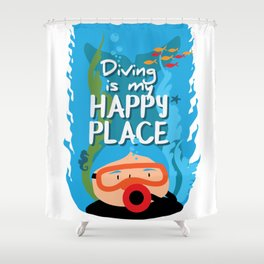 Diving is my happy place Shower Curtain