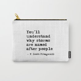You'll understand why storms are named after people Carry-All Pouch