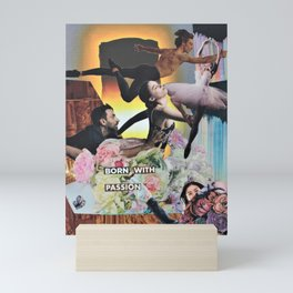 Born with Passion Mini Art Print