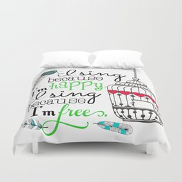 I Sing Because I'm Happy - color Duvet Cover