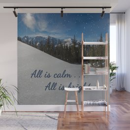 All is calm . . .  All is bright . . .   Wall Mural