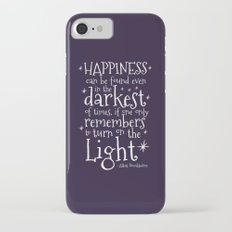 HAPPINESS CAN BE FOUND EVEN IN THE DARKEST OF TIMES - DUMBLEDORE QUOTE Slim Case iPhone 7
