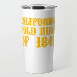 Old West Collection California Gold Rush Of 1849 Travel Mug