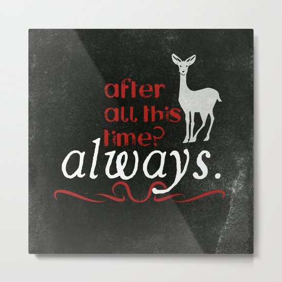 Harry Potter Severus Snape After all this time? - Always. Metal Print