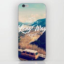 Take the long way home iPhone Skin