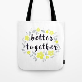Better Together, Watercolor quote Tote Bag