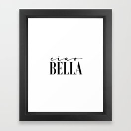Hello Gorgeous Gift For Her Hello Sign Ciao Bella Printable Art Love Sign Hello Beautiful Valentines Framed Art Print