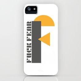 Fuck Fear iPhone Case