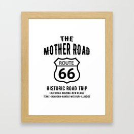 The Mother Road Route 66 - Historic Road Trip Framed Art Print