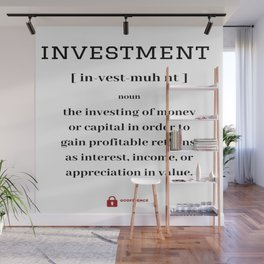 The definition of investment Wall Mural