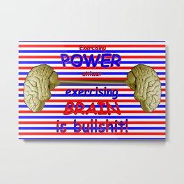 Power and brain ... Metal Print