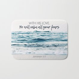 He Will Calm All Your Fears Bath Mat
