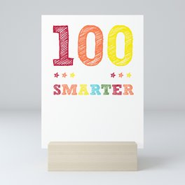 100 days smarter - funny school design - perfect present Mini Art Print