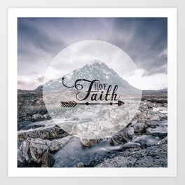 Have Faith Inspirational Typography Over Mountain Art Print