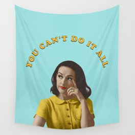 You Can't Do It All Wall Tapestry