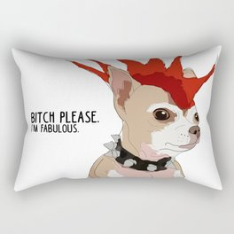Bitch Please.  I'm Fabulous.  Bad Ass Chihuahua Rectangular Pillow