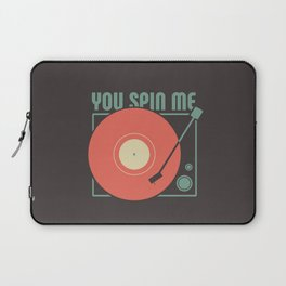You Spin Me Vinyl Laptop Sleeve