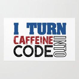 I turn caffeine into code Rug