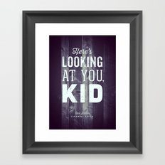 Here's Looking at You, Kid Framed Art Print