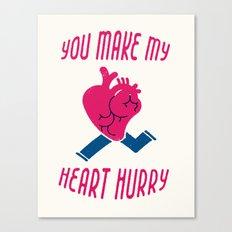 You make my heart hurry Canvas Print