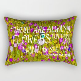 There Are Always Flowers... Rectangular Pillow