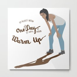 Motivational Quote with Lettering and Illustration for Runners, Athletes, Lady Bosses or Hustlers Metal Print