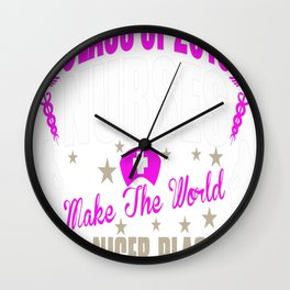 NURSE MAKE THE WORLD A NICER PLACE Wall Clock