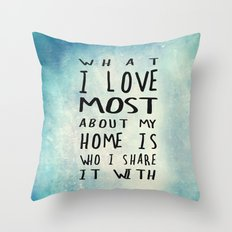 What I like about my home Throw Pillow