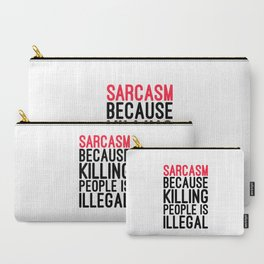 Sarcasm Funny Quote Carry-All Pouch