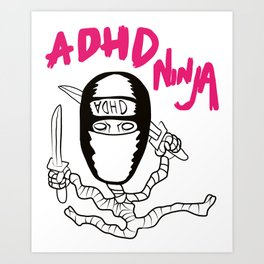 ADHD Ninja T-shirt print. Art Print