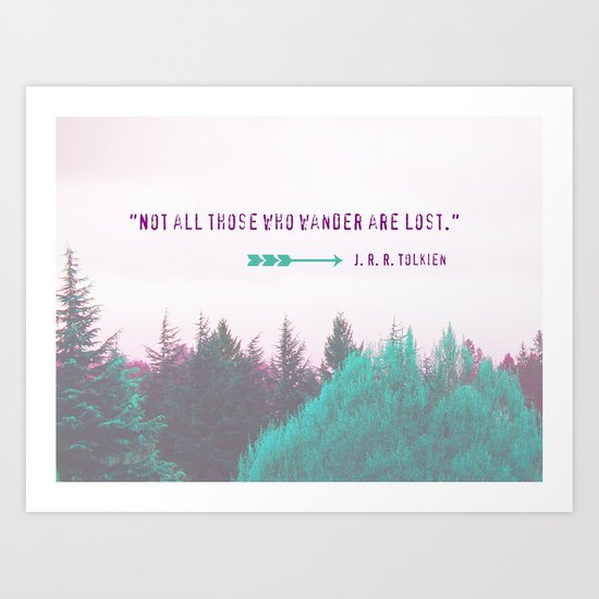 """Dreamland Forest - J. R. R. Tolkien Quote - """"Not all those who wander are lost."""" Art Print"""