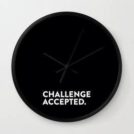 Challenge accepted. Wall Clock