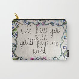 You'll Keep Me Wild... Carry-All Pouch