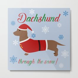 Dachshund through the snow - santa Metal Print