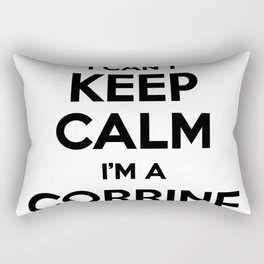 I cant keep calm I am a CORRINE Rectangular Pillow