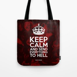 Keep Calm And Send Everything To Hell Tote Bag