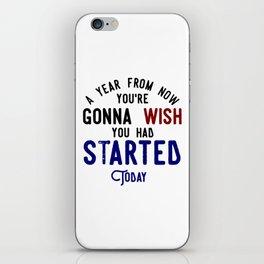 Start Now Take Action Don't Procrastinate iPhone Skin