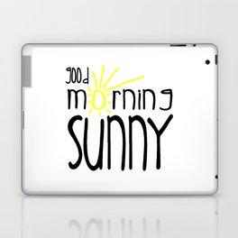 Good Morning Sunny Laptop & iPad Skin