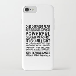 Inspirational Print. Powerful Beyond Measure. Marianne Williamson, Nelson Mandela quote. iPhone Case