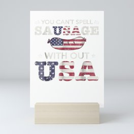 You Can't Spell Sausage Without USA Patriot T Shirt Mini Art Print