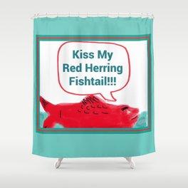 Kiss My Red Herring Fishtail Shower Curtain