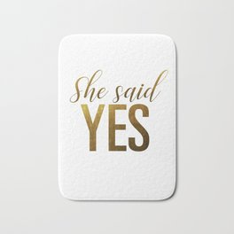 She said yes (gold) Bath Mat