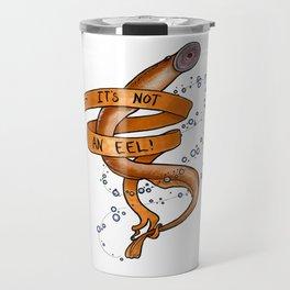 It's Not an Eel! Travel Mug