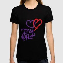 LOVE MY LIFE :) T-shirt